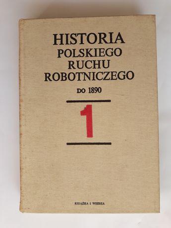 Historia polskiego ruchu robotniczaego do 1890 (tom I)