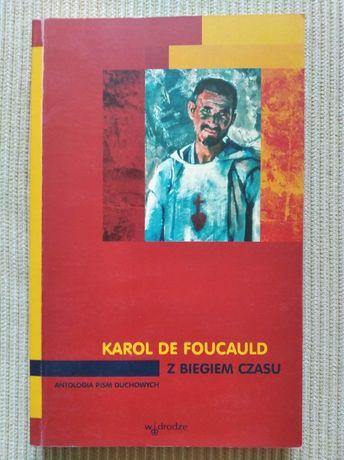 Karol de Foucauld Z biegiem czasu Antologia pism duchowych