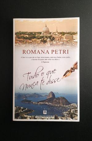 Tudo o Que Nunca te Disse, Romana Petri