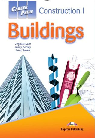 Career Paths: Construction I: Buildings Student's Book (+CD)