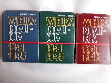 Wielka Koalicja 1941 - 1945; Włodzimierz T. Kowalski