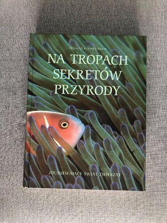 Na tropach sekretów przyrody - Przegląd Reader's Digest