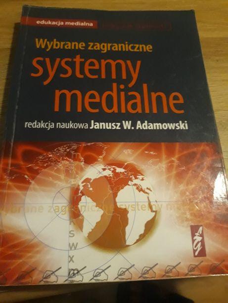 Wybrane zagraniczne systemy medialne Janusz W. Adamowski