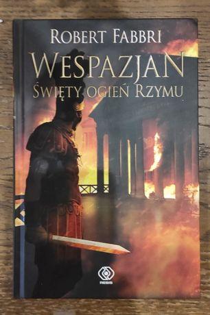 Święty ogień rzymu - Wespazjan Robert Fabbri (twarda oprawa)