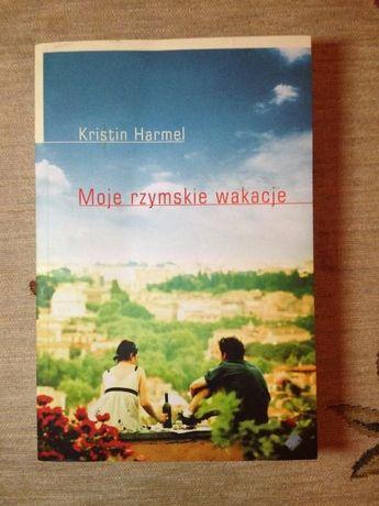 Kristin Harmel - Moje rzymskie wakacje