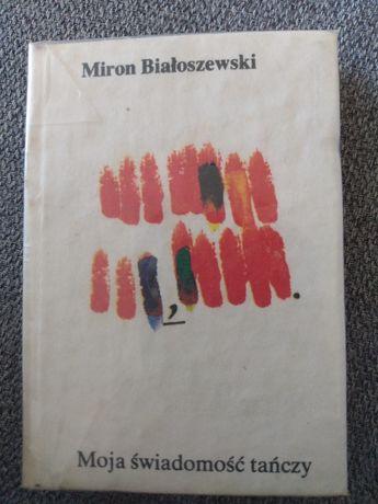 Moja świadomość tańczy - Miron Białoszewski