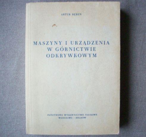 Maszyny i urządzenia w górnictwie odkrywkowym, A. Bęben, 1971.