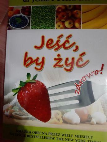 Jeść, by żyć zdrowo! Fuhrman Joel