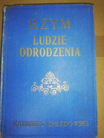 Rzym ludzie odrodzenia, Kazimierz Chłędowski .