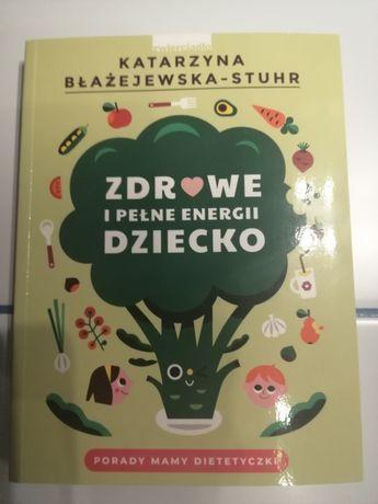 Zdrowe i Pełne Energii Dziecko Katarzyna Błażejewska-Stuhr