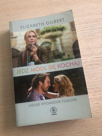 Jedz módl się kochaj - Elizabeth Gilbert