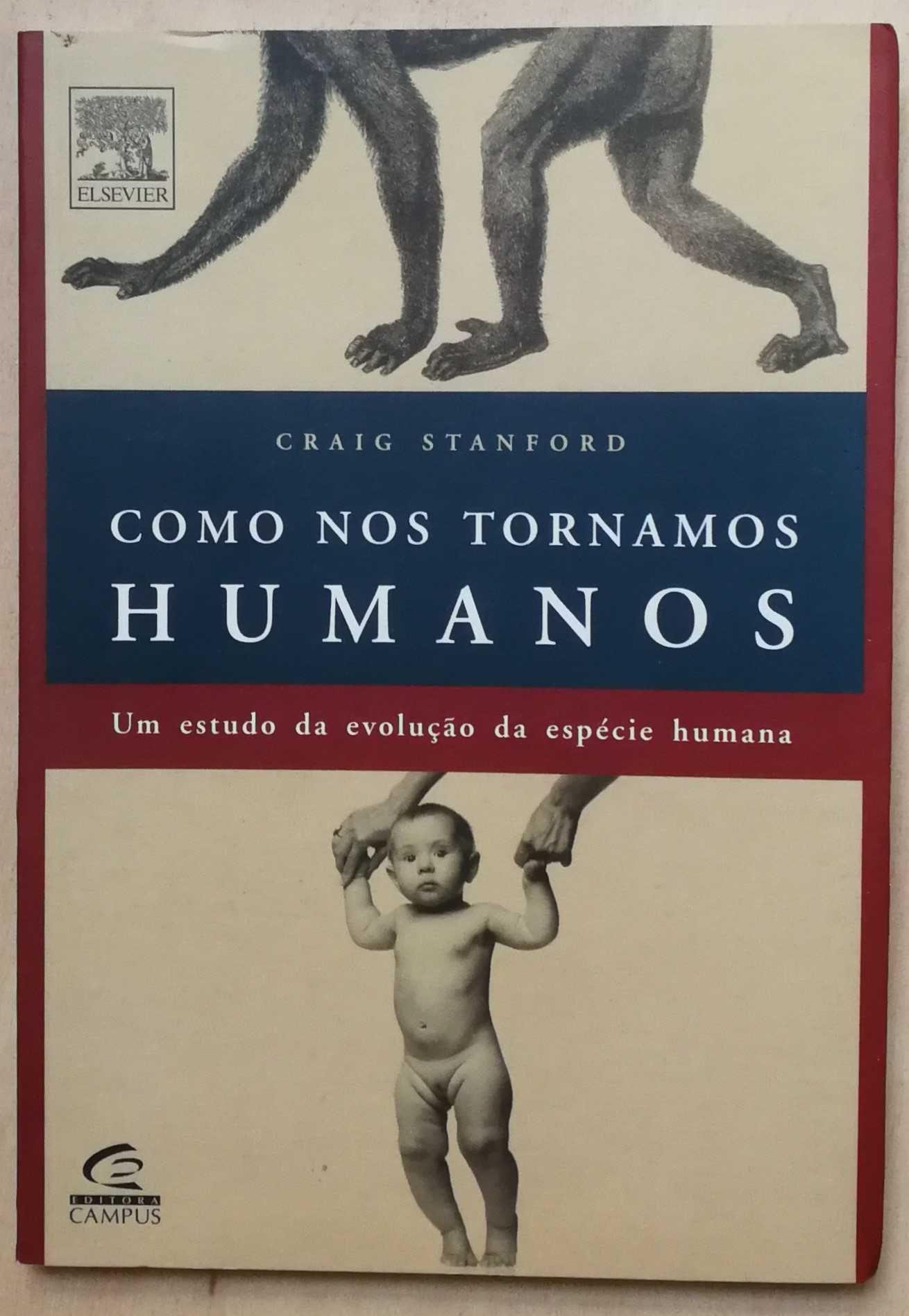 como nos tornamos humanos, craig stanford, campus