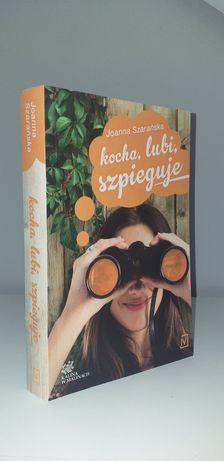 """Książka """"Kocha, lubi, szpieguje"""" Joanny Szarańskiej"""