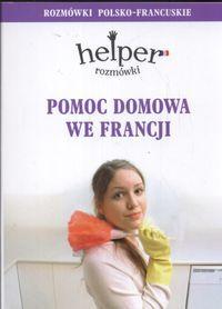 HELPER Pomoc domowa we Francji Rozmówki