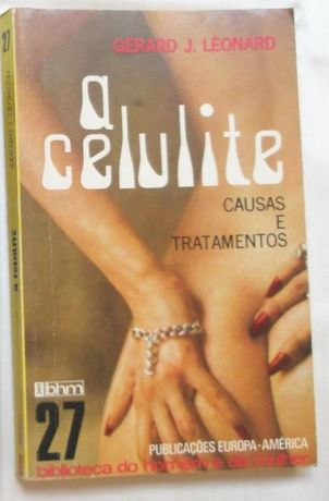 """""""A Celulite - Causas e Tratamento""""- Gérard Léonard"""