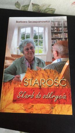 Barbara Szczepanowicz- Starość skarb do odkrycia