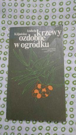 Krzewy ozdobne w ogródku. Izabela Kiljańska