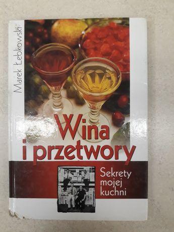 Wina i przetwory. Marek Łebkowski