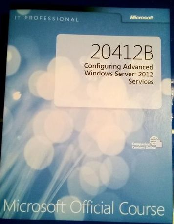 MS-20412 Configuring Advanced Windows Server 2012 Services