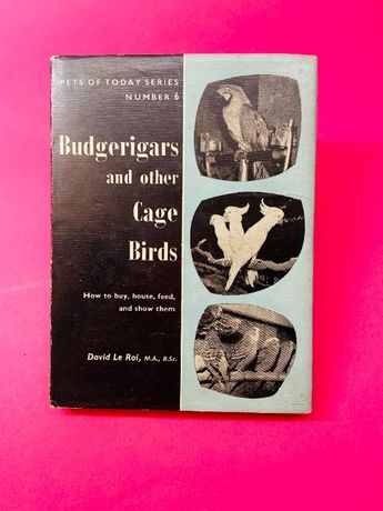 Budgerigars and Other Cage Birds - David Le Roi
