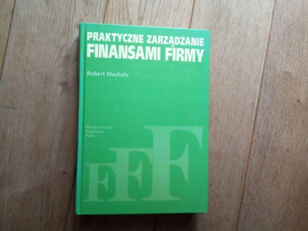 """""""Praktyczne zarządzanie finansami firmy""""-R.Machała"""
