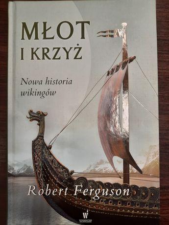 Młot i Krzyż. Nowa historia wikingów. - Robert Ferguson