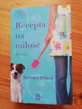 """Barbara O'Neal """"Recepta na miłość"""""""