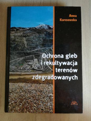Ochrona gleb i rekultyacja terenów zdegradowanych A. Karczewska