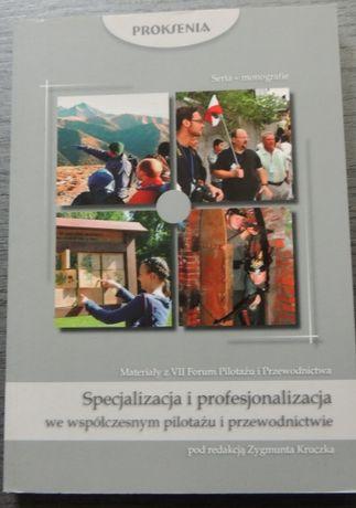 Specjalizacja i profesjonalizacja we współczesnym pilotażu i przewodni