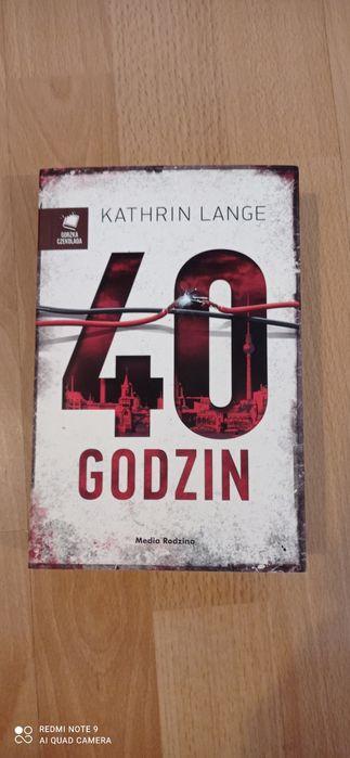 """Książka """"40 godzin"""" Katherin Lange - kryminał Tarnowskie Góry - image 1"""