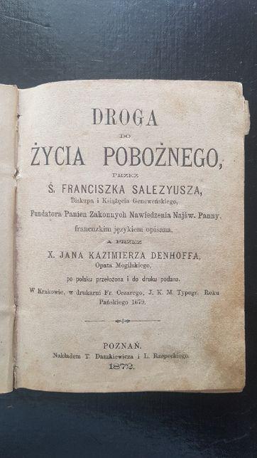 Droga do życia pobożnego przez Ś. Franciszka Salezyusza. Wyd. 1872