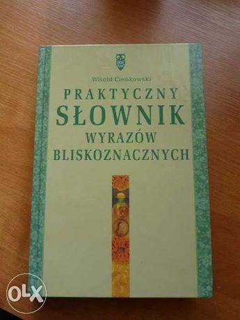 Witold Cienkowski. Praktyczny słownik wyrazów bliskoznacznych.