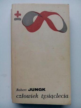Robert Jungk - Człowiek tysiąclecia