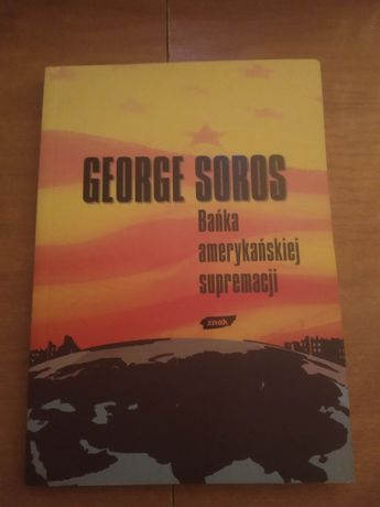 Bańka amerykańskiej supermacji - George Soros