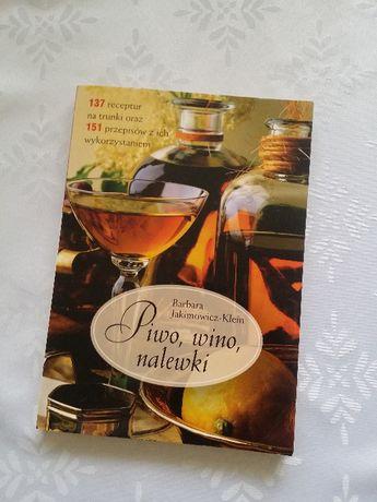 Piwo , wino, nalewki. Barbara Jakimowicz-Klein