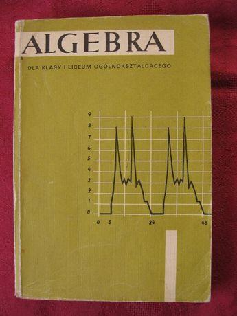 Ehrenfeucht, Stande. Algebra dla kl. I liceum ogółnokształcącego