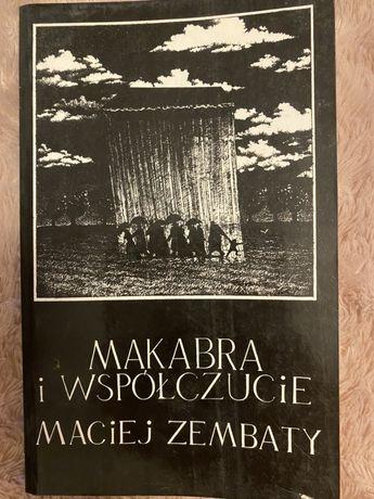 Makabra i współczucie. Maciej Zembaty