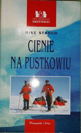 Mike Stroud - Cienie na pustkowiu. Seria Obieżyświat