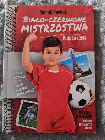 Biało - czerwone mistrzostwa Euro 2016