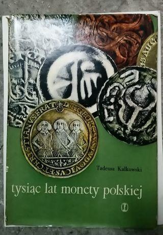 Tysiąc lat monety polskiej Tadeusz Kołakowski