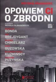bb Opowiem ci o zbrodni Autor: Chmielarz Wojciech Małgorzata Kuźmińska