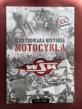 "G. Doroba ""Ilustrowana historia motocykla WSK"""