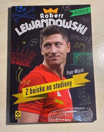 Nowa książka Robert Lewandowski Z boiska na stadiony wydanie 3