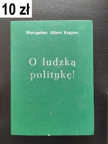 Krąpiec, M. A., O ludzką politykę!