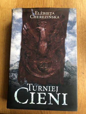 Elżbieta Cherezińska - Turniej cieni