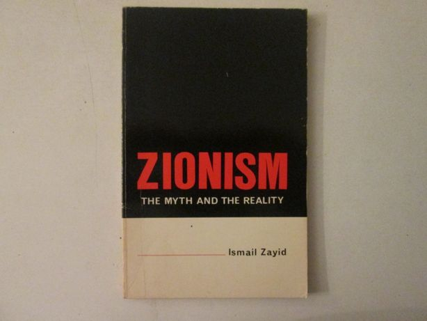 Zionism- The myth and the reality- Ismail Zayid