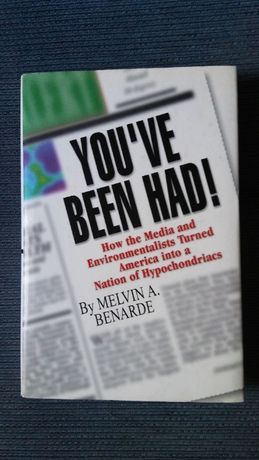 You ve Been Had!: How the Media and Environmentalists Turned America..