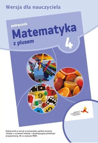 Matematyka z Plusem klasa 4, 5, 6 GWO