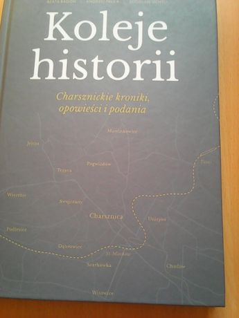 Koleje historii- Charsznickie kroniki,opowieści i podania