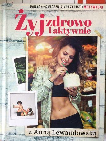Żyj zdrowo i aktywnie z Anną Lewandowską - książka jak NOWA